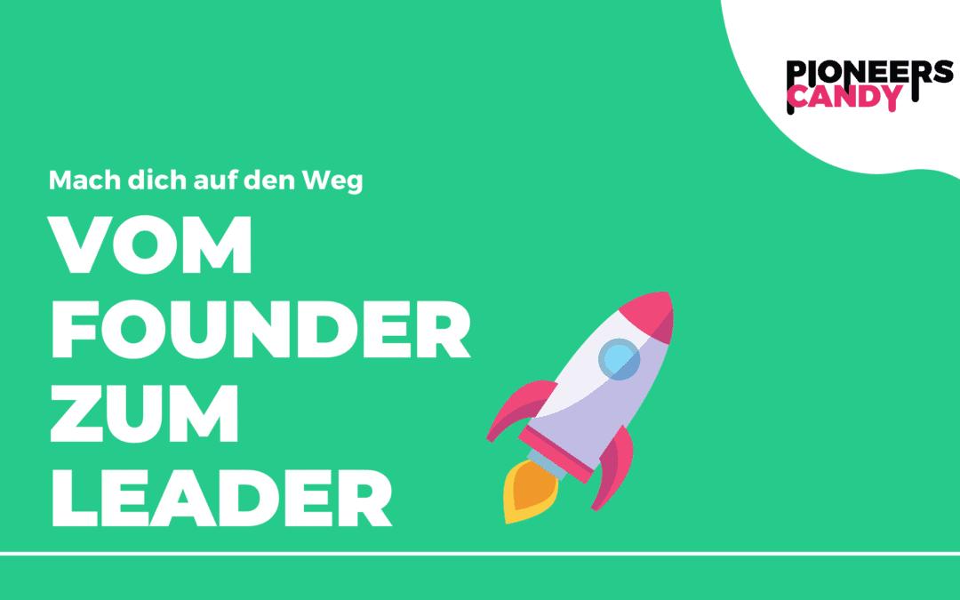 Vom Founder zum Leader